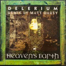 Delerium - Heaven's Earth (Remix By Matt Darey)